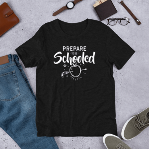 Prepare To Be Schooled 12x16 White Mockup Front Flat Lifestyle Black Heather