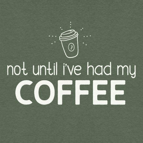 Not Until Ive Had My Coffee Detail 1