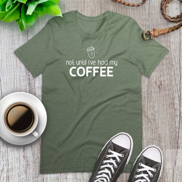 Not Until Ive Had My Coffee Flat Lay Tshirt 1