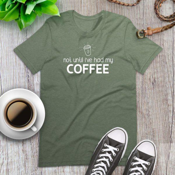 Not Until Ive Had My Coffee Flat Lay Tshirt 1
