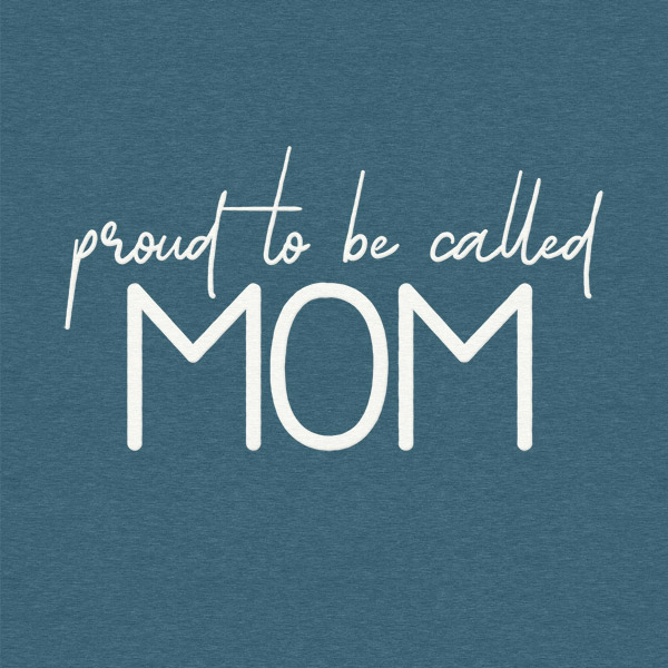 Proud To Be Called Mom Detail